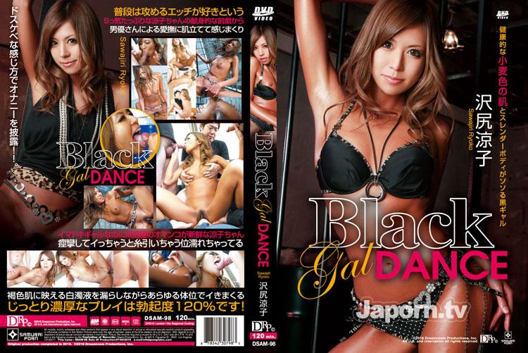 SAMURAI PORN DSAM-98 Black gal DANCE : Sawajiri Ryoko