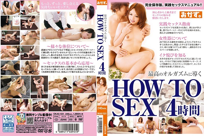 OKAX-531 HOW TO SEX 4 Hours Leading To The Best Orgasm