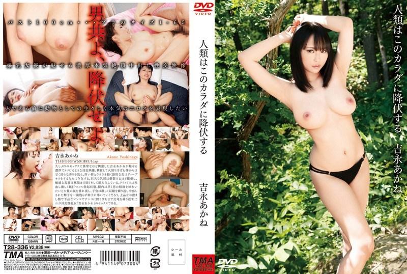 T28-336 Mankind Yoshinaga Akane To Surrender To This Body