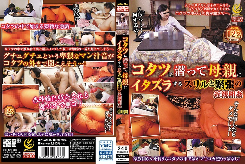 YLWN-047 Incest 4 Hours Of Incestuous Thrill And Nervous Incestuate Diving In Kotatsu To Mother
